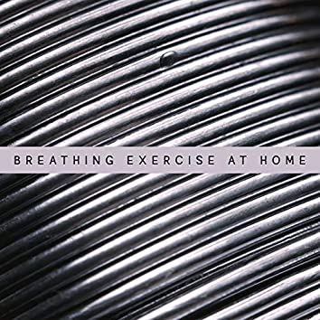 Breathing Exercise at Home: Contemplative Music for Breathing Exercises, Meditation or Yoga