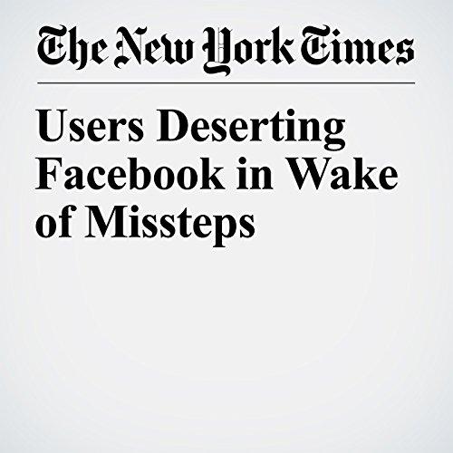 Users Deserting Facebook in Wake of Missteps copertina