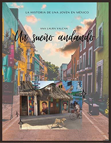 Un sueño andando (Spanish Edition)