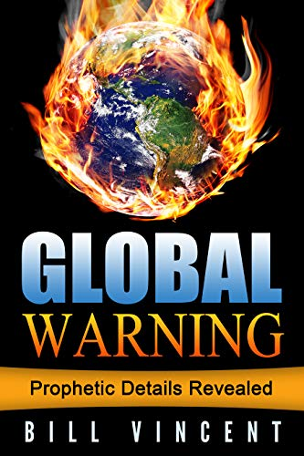 Global Warning: Prophetic Details Revealed (English Edition)
