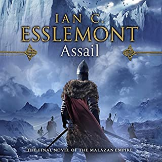 Assail                   Written by:                                                                                                                                 Ian C. Esslemont                               Narrated by:                                                                                                                                 John Banks                      Length: 22 hrs and 46 mins     4 ratings     Overall 5.0