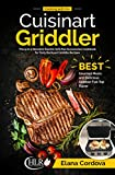Cooking with the Cuisinart Griddler: The 5-in-1 Nonstick Electric Grill Pan Accessories Cookbook for...