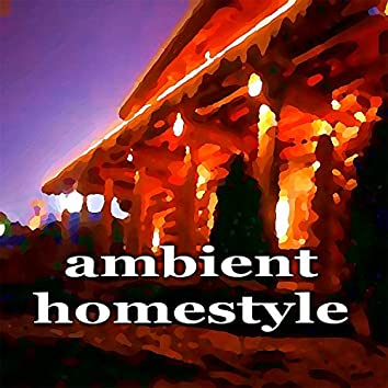 Ambient Homestyle
