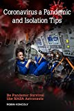 Coronavirus a Pandemic and Isolation Tips : Be Pandemic Survival like Astronauts (English Edition)