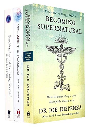 Joe Dispenza Collection 3 Books Set (Becoming Supernatural, You Are The Placebo, Breaking The Habit Of Being Yourself)