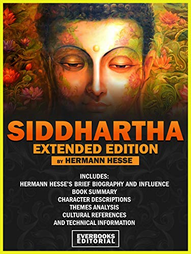 Siddhartha (Extended Edition) - By Hermann Hesse: Includes: Hermann Hesse's brief biography and influence, book summary, character descriptions, themes ... and technical information (English Edition)