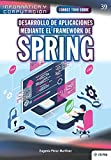 Conoce todo sobre Desarrollo de aplicaciones mediante el Framework de Spring: 39 (Colecciones ABG Informática y Computación)
