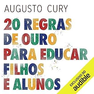 20 regras de ouro para educar filhos e alunos [20 Golden Rules for Educating Children and Students] audiobook cover art