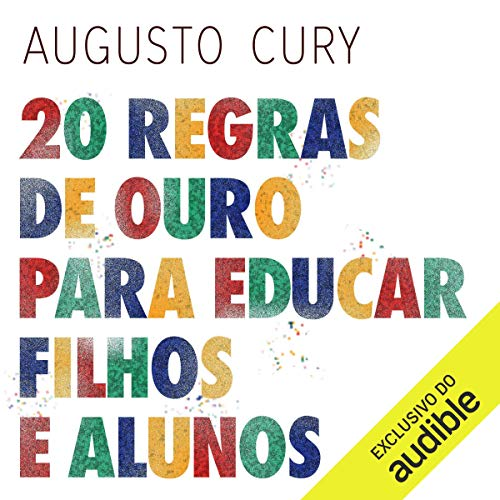 20 regras de ouro para educar filhos e alunos [20 Golden Rules for Educating Children and Students] audiobook cover art