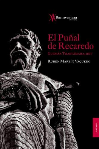 El puñal de Recaredo. Guzmán Trastámara, rey