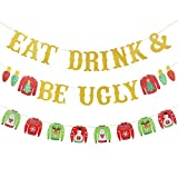 Eat Drink and Be Ugly Banner Gold Glitter & Tacky Christmas Sweater Garland- Ugly Christmas Sweater Party Decorations, Ugly Sweater Party Banner, Christmas Party Decorations, Tacky Sweater Decorations, Grinch Christmas Decorations