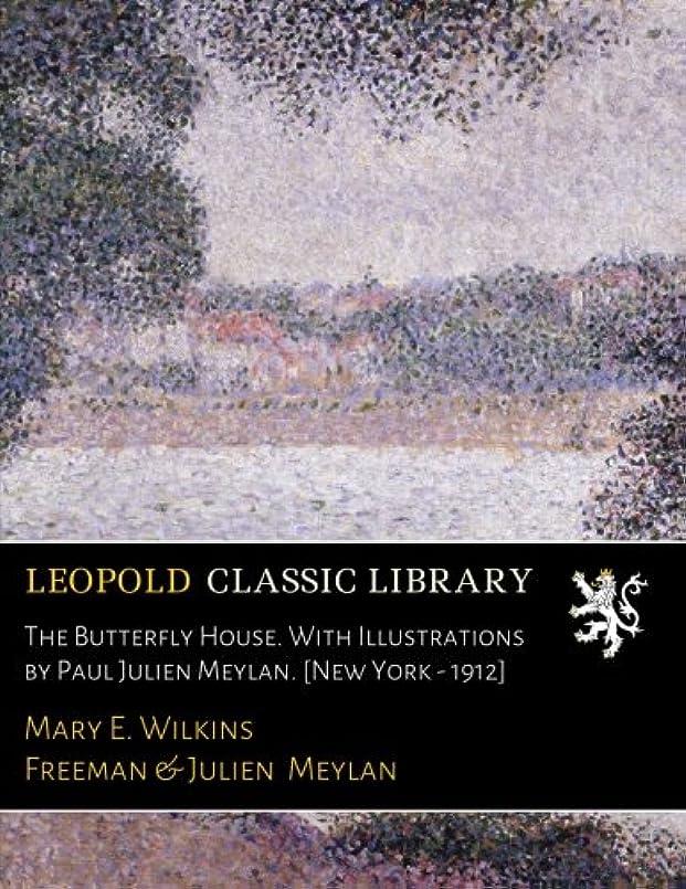 利益実証するフィットネスThe Butterfly House. With Illustrations by Paul Julien Meylan. [New York - 1912]