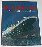 Disasters: Natural, Historical, Environmental, Future 0439338735 Book Cover