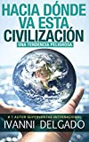 Hacia Dónde Va Esta Civilización: Una Tendencia Peligrosa...