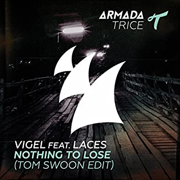 Nothing To Lose (Tom Swoon Edit)