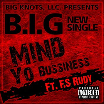 Mind Yo Bussiness (feat. F.S. Rudy)