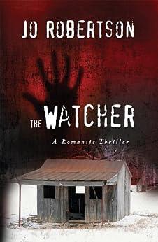 The Watcher (Bigler County Romantic Thrillers Book 1) by [Jo Robertson]