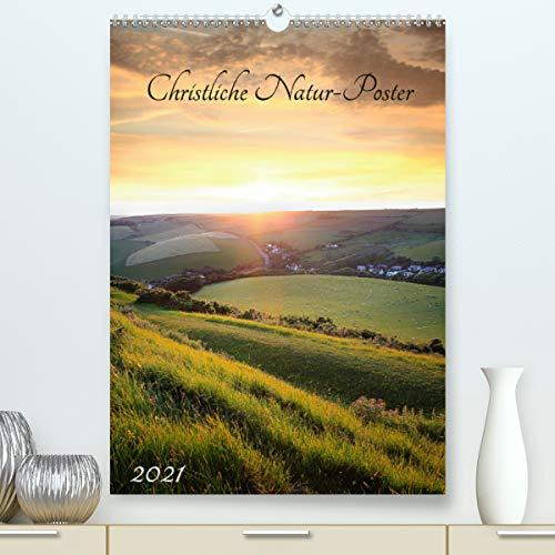 Christliche Natur-Poster 2021 (hochwertiger DIN A2 Wandkalender 2021, Kunstdruck in Hochglanz)