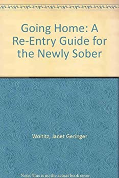 Going Home: A Re-Entry Guide for the Newly Sober 0896380491 Book Cover