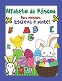 Alfabeto da Páscoa Para meninos Escreva e pinte!: Composto para meninos de 5 a 7 anos. Aprendendo e se divertindo. Boa sorte! (Páscoa - Crianças)