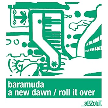 A New Dawn / Roll It Over