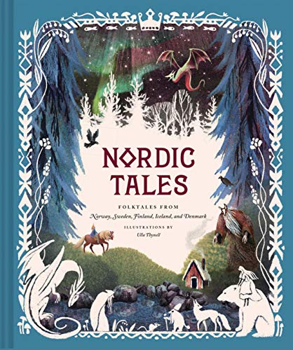 Compare Textbook Prices for Nordic Tales: Folktales from Norway, Sweden, Finland, Iceland, and Denmark Nordic Folklore and Stories, Illustrated Nordic Book for Teens and Adults Tales of Illustrated Edition ISBN 9781452174471 by Chronicle Books,Thynell, Ulla