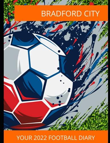 Bradford City: Your 2022 Football Diary, Bradford City FC, Bradford City Football Club, Bradford City Book