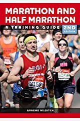 The Marathon and Half Marathon: A Training Guide: Written by Graeme Hilditch, 2014 Edition, (2nd Revised edition) Publisher: The Crowood Press Ltd [Paperback] Paperback
