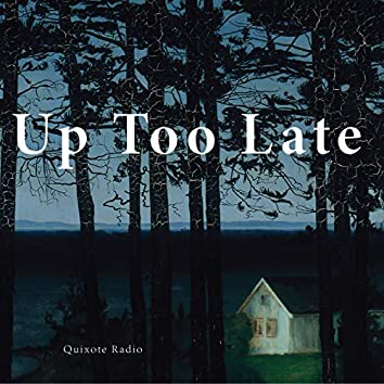 Up Too Late