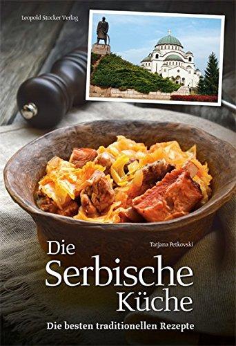 Die Serbische Küche: Die besten traditionellen Rezepte