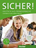 SICHER C1.1 Kursb.u.Arb.+CD (al./ej.+CD): Kurs- und Arbeitsbuch C1.1 Lektion 1 -6 mit Audio-CD zu: Vol. 1