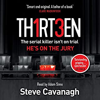 Thirteen                   By:                                                                                                                                 Steve Cavanagh                               Narrated by:                                                                                                                                 Adam Sims                      Length: 11 hrs and 14 mins     27 ratings     Overall 4.7