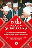 A farra dos guardanapos: o último baile da era Cabral: A história que nunca foi contada (Portuguese Edition)