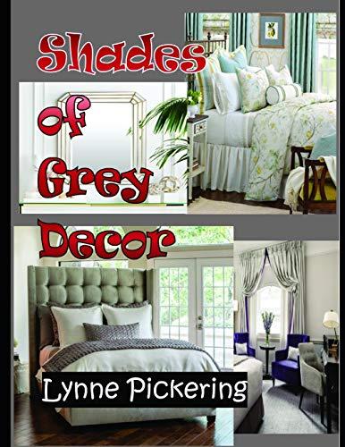 Shades of Grey Decor (Interior Decorating, Band 1)