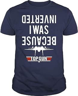 Because I was Inverted Top Gun T-Shirt F-14 Shirt (Unisex T-Shirt;Navy;L)
