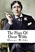 The Plays Of Oscar Wilde: The Importance of Being Earnest, A Woman of No Importance, Lady Windermere's Fan, Salome, An Ideal Husband