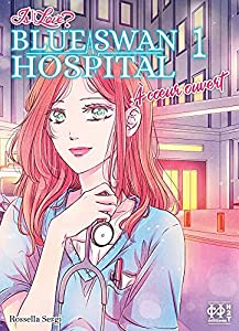 Is It Love? - Blue Swan Hospital - À coeur ouvert Edition simple Tome 1