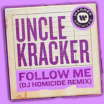 Follow Me (DJ Homicide Remix)