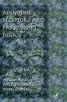 Adenosine Receptors and Parkinson's Disease (Pure and Applied Mathematics)