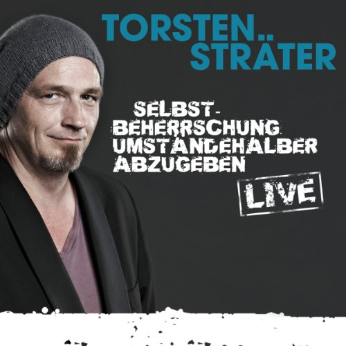 Selbstbeherrschung umständehalber abzugeben - Live                   By:                                                                                                                                 Torsten Sträter                               Narrated by:                                                                                                                                 Torsten Sträter                      Length: 1 hr and 14 mins     2 ratings     Overall 5.0