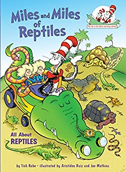 Miles and Miles of Reptiles: All About Reptiles (Cat in the Hat's Learning Library) by [Tish Rabe, Aristides Ruiz]