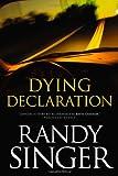 Dying Declaration - Randy Singer