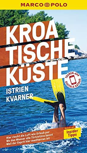 MARCO POLO Reiseführer Kroatische Küste Istrien, Kvarner: Reisen mit Insider-Tipps. Inkl. kostenloser Touren-App