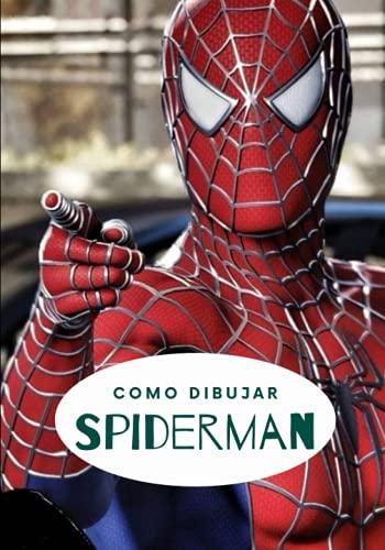 Como dibujar Spiderman: Aprende a dibujar en simples pasos