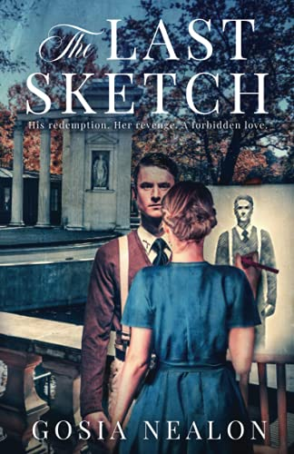 Compare Textbook Prices for The Last Sketch: A World War II Novel Set in Warsaw and Montauk  ISBN 9781644563519 by Nealon, Gosia