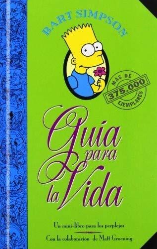 BART SIMPSON. GUIA PARA LA VIDA. Un mini libro para los perplejos