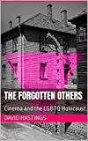 The Forgotten Others: Cinema and the LGBTQ Holocaust (English Edition)