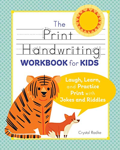 Compare Textbook Prices for The Print Handwriting Workbook for Kids: Laugh, Learn, and Practice Print with Jokes and Riddles Illustrated Edition ISBN 9781641524186 by Radke, Crystal