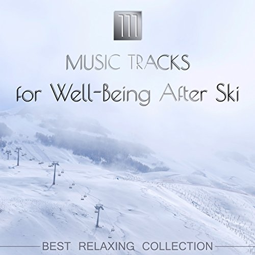 111 Music Tracks for Well-Being After Ski - Best Relaxing Collection (Piano Bar, Soothing Zen Music with Nature Sounds, Chillout Session for Massage, Yoga, Spa and Relaxation)