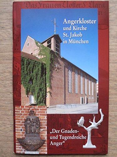 München - Angerkloster und Kirche St. Jakob in München: Der Gnaden- und Tugendreiche Anger